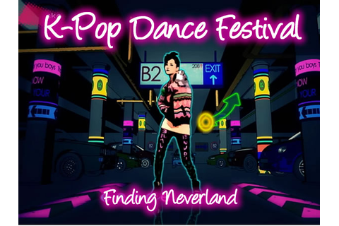 Games: K-Pop Dance Festival - Finding Neverland
