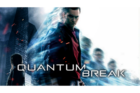 QUANTUM BREAK PC GAME - Free Games For You