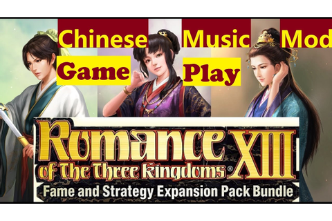 Romance of the Three Kingdoms XIII: Fame and Strategy ...