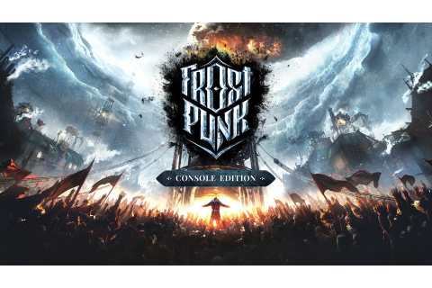 Frostpunk: Console Edition Preview - Freezing in Greater ...