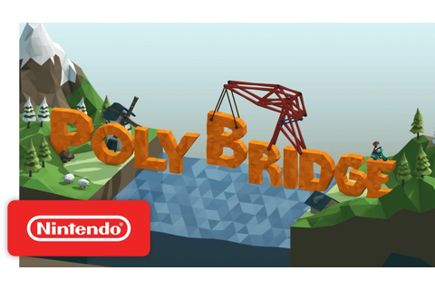 Poly Bridge: PAX West Trailer - Nintendo Switch - YouTube