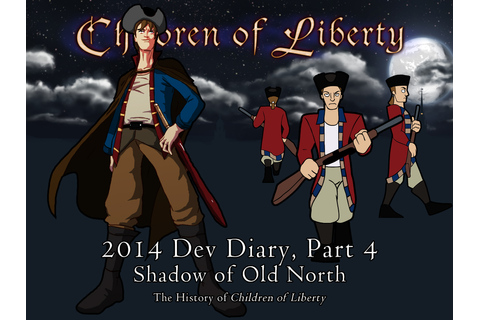 Children of Liberty - Shadow of Old North news - Indie DB