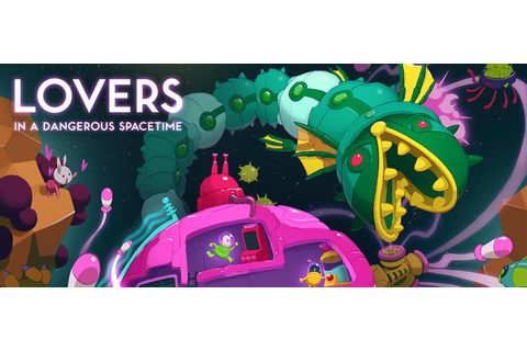 » Test : Lovers in a Dangerous Spacetime (PC)