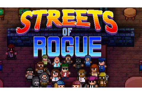 Streets of Rogue (2017) PC Review | HorrorGeekLife