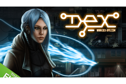 Dex - Cyberpunk 2D RPG by Dreadlocks —Kickstarter