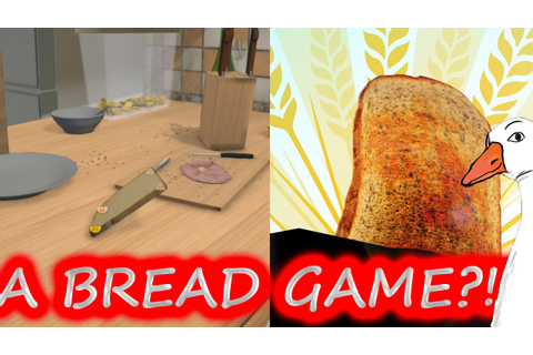 I AM BREAD !!! REALLY... A BREAD GAME ? - YouTube