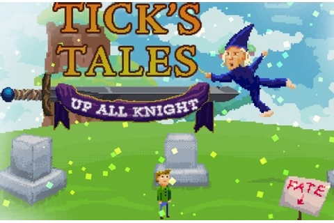 Tick's Tales: Up All Knight Review (PC) - Hey Poor Player