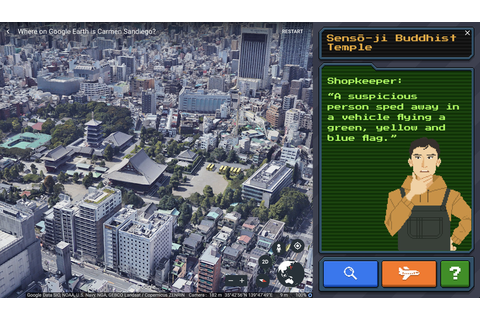 Now you can try to catch Carmen Sandiego in Google Earth ...