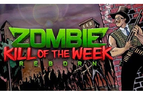 Zombie Kill of the Week - Reborn v1.4.0.1 Free Download ...