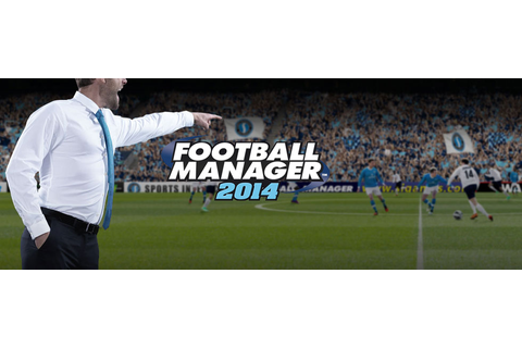 Football Manager 2014 Game Guide | gamepressure.com