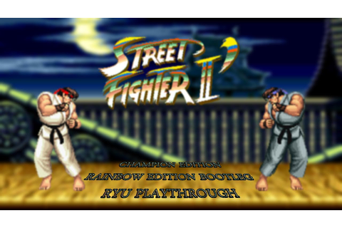 Street Fighter II' Champion Edition Rainbow Edition Hack ...