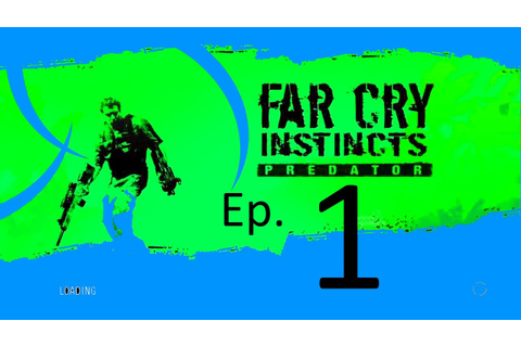 Far Cry Instincts Part 1 Gameplay - YouTube