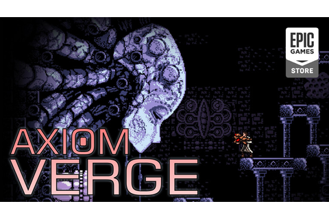 Axiom Verge is free to claim on the Epic Games Store until ...