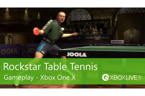 Rockstar Table Tennis - Gameplay - Xbox One X - YouTube