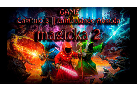 Magicka 2 | Game | - || Capítulo 5 - YouTube
