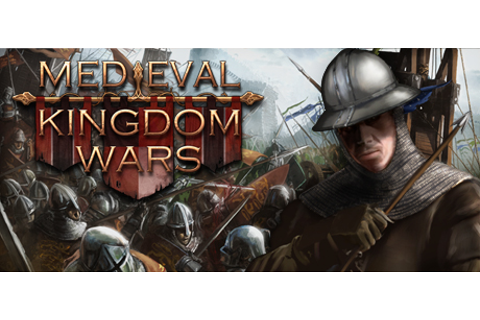 Medieval Kingdom Wars on Steam