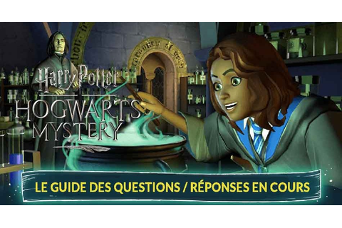 Harry Potter Secret à Poudlard la liste des questions ...