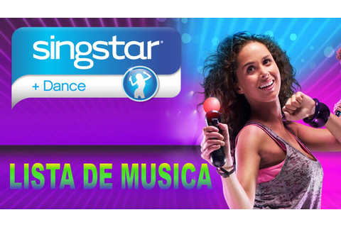SingStar Dance - Lista de Musica PS3 (ListSong) - YouTube
