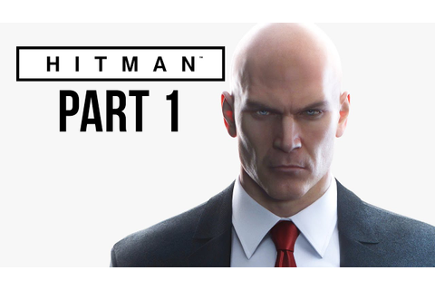 Hitman 2016 Gameplay Walkthrough Part 1 - PROLOGUE ...