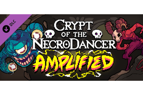 Crypt of the NecroDancer: AMPLIFIED on Steam