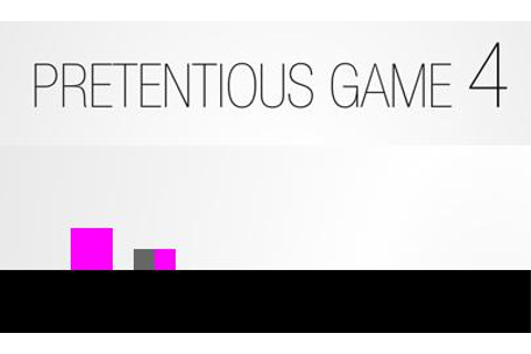 Pretentious Game 4 - Il Gioco