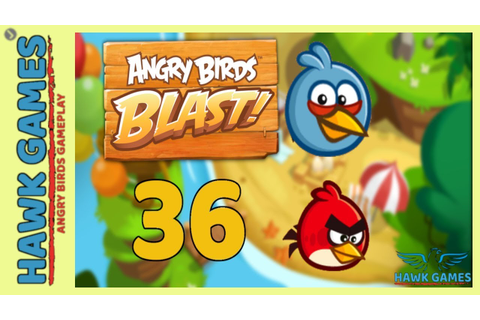Angry Birds Blast 💥 Level 36 - 3 Stars Walkthrough, No ...