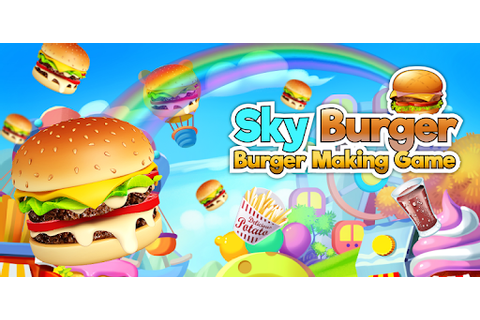 Download Sky Burger Maker Cooking Games for PC