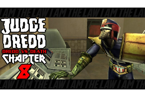 Let's Play Judge Dredd: Dredd vs Death - Chapter 8 - YouTube