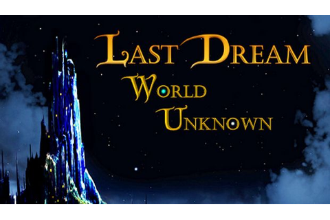 Last Dream: World Unknown Free Download « IGGGAMES