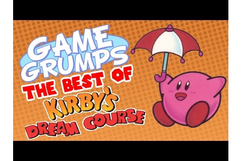 Game Grumps - The Best of KIRBY'S DREAM COURSE - YouTube