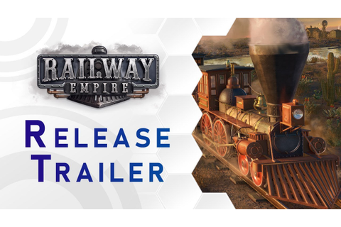 Railway Empire - Release Trailer (US) - YouTube