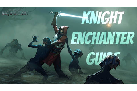 Dragon Age: Inquisition- Knight Enchanter Specialization ...
