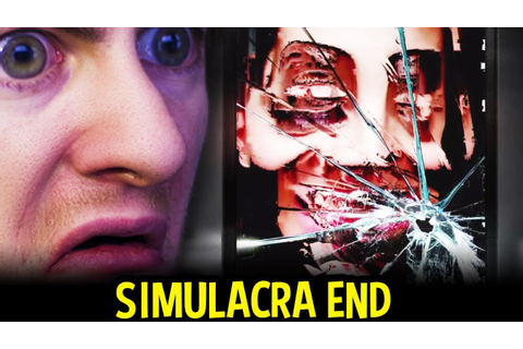 SIMULACRA (Horror) - ABANDON ALL HOPE End - (Simulacra ...