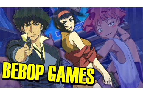 Cowboy Bebop Games - The Definitive Review [SnicketySlice ...