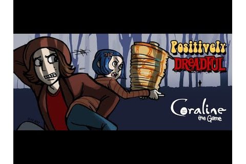 Coraline: The Game - Positively Dreadful - YouTube