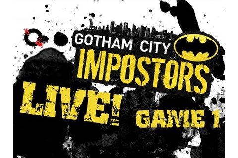 Gotham City Impostors - Live Session : Game 1 - YouTube
