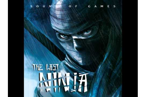 "Sound of Games: ""The Last Ninja - Pure Meditation"" - HQ ..."