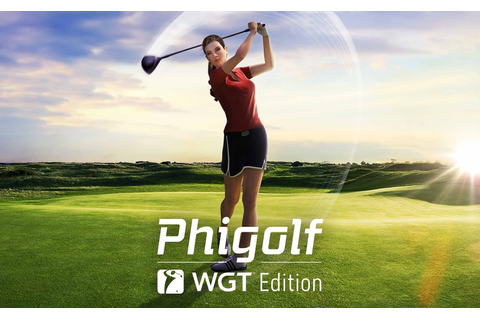 PhiGolf World Golf Tour (WGT) Edition 2019 Mobile and Home ...