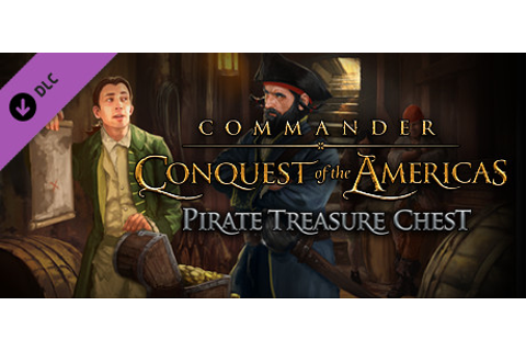 Commander: Conquest of the Americas - Pirate Treasure ...