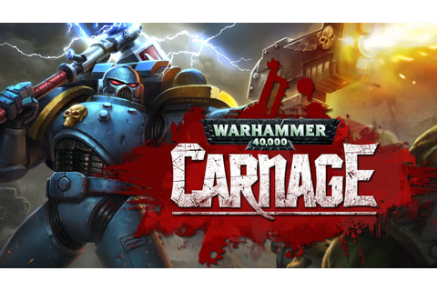 Warhammer 40,000: Carnage for Android Released - Game ...