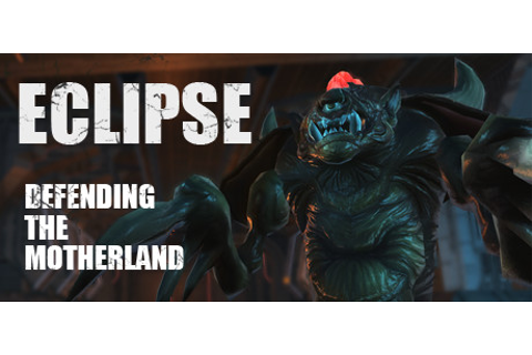 Eclipse --- Defending the motherland on Steam