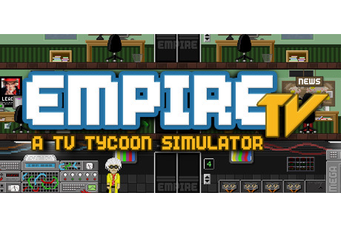 Empire TV Tycoon on Steam