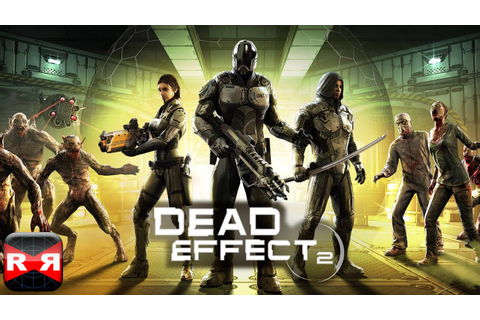 Dead Effect 2 (By BadFly Interactive) - iOS / Android ...