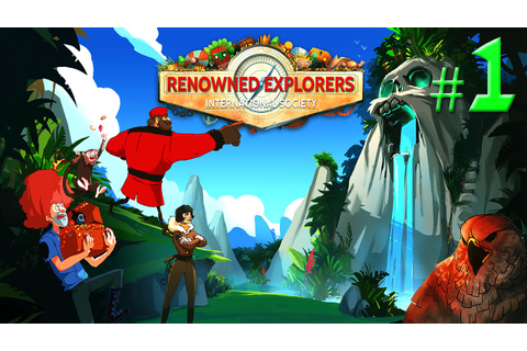Let's Play Renowned Explorers - Part 1 - International ...