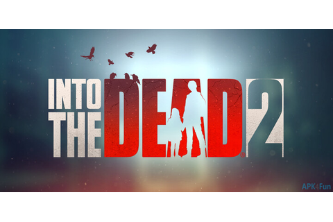 Download Into the Dead 2 1.36.1 APK File - APK4Fun