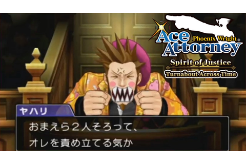 Ace Attorney 6: Spirit of Justice ~ Turnabout Across Time ...