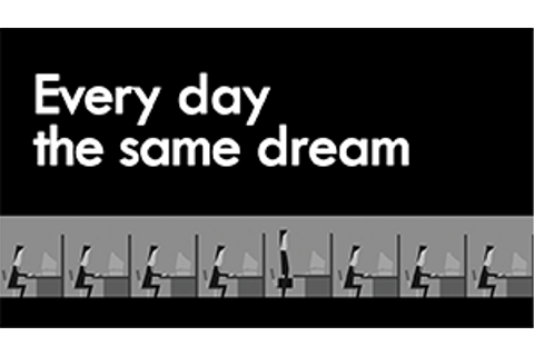 Every Day the Same Dream - Wikipedia