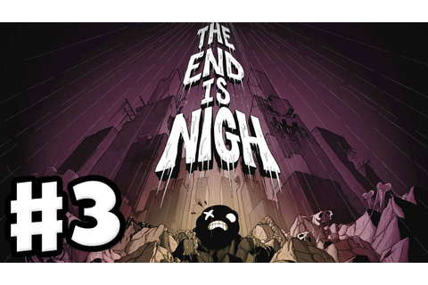 The End Is Nigh - Gameplay Walkthrough Part 3 - Overflow ...