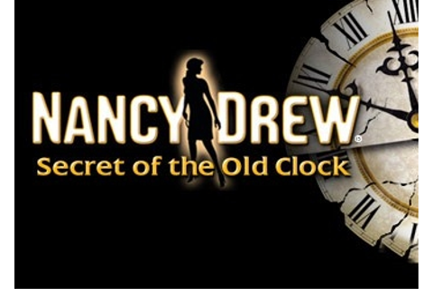 Nancy Drew: Secret of the Old Clock - описание игры, дата ...