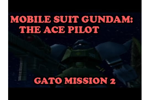 Gundam Senshitachi no Kiseki - Gato Mission 2: The ...